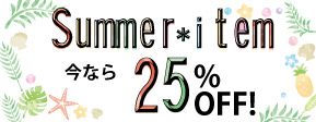 Summer item 25%off!